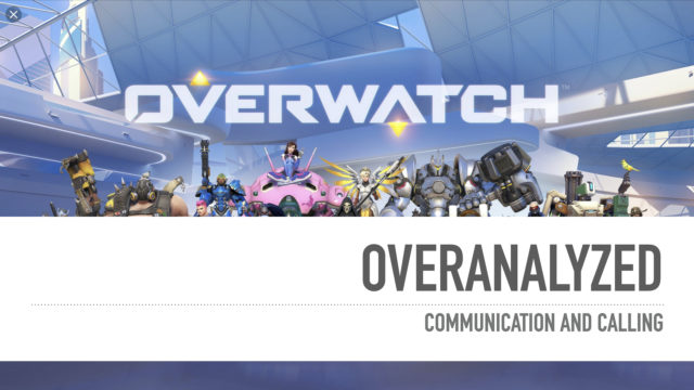 Overwatch - Overanalyzed - Communication and Callouts