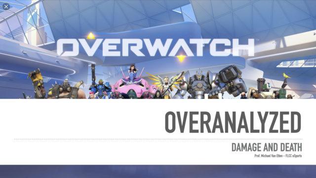 Overwatch - Overanalyzed - Damage and Death