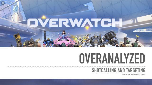 Overwatch – Overanalyzed – Shotcalling and Targeting