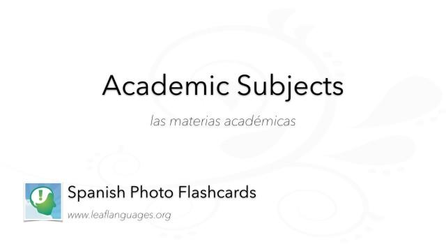 Spanish Photo Flashcards: Academic Subjects