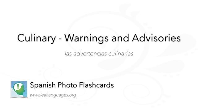 Spanish Photo Flashcards: Culinary - Warnings and Advisories