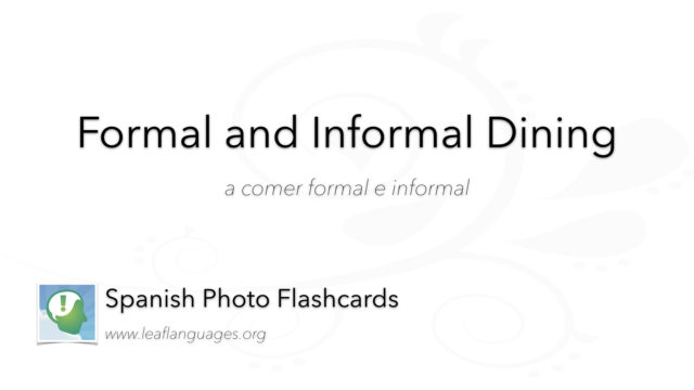 Spanish Photo Flashcards: Formal and Informal Dining