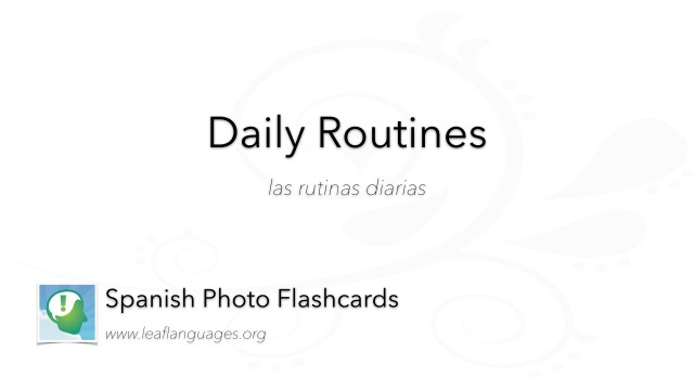 Spanish Photo Flashcards: Daily Routines