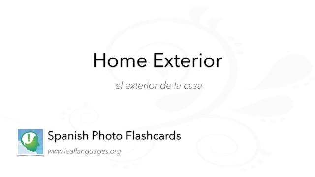 Spanish Photo Flashcards: Home Exterior