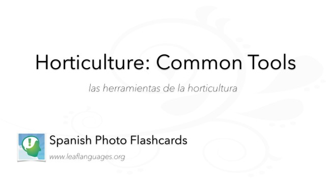 Spanish Photo Flashcards: Horticulture - Common Tools