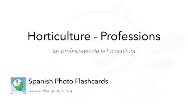 Spanish Photo Flashcards: Horticulture - Professions