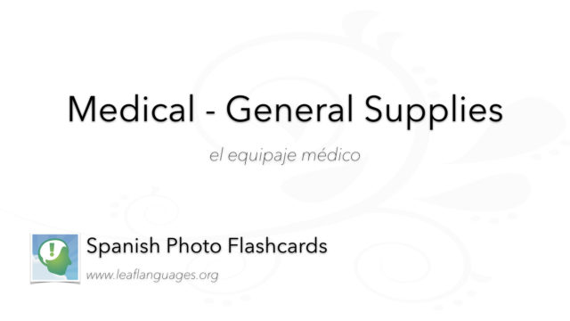 Spanish Photo Flashcards: Medical - General Supplies