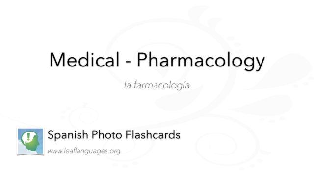 Spanish Photo Flashcards: Medical - Pharmacology