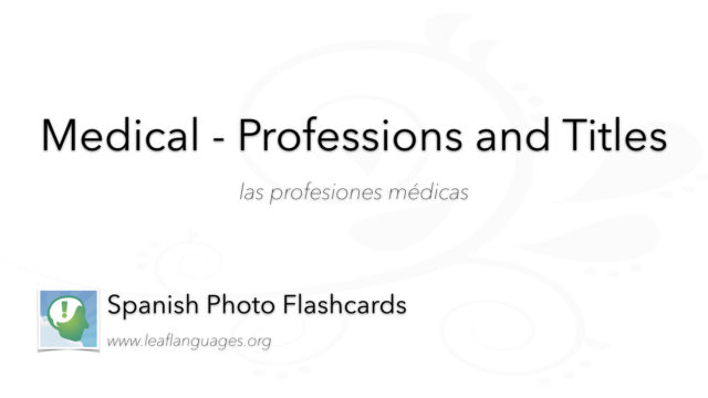Spanish Photo Flashcards: Medical - Professions and Titles