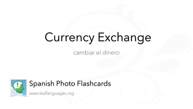 Spanish Photo Flashcards: Currency Exchange