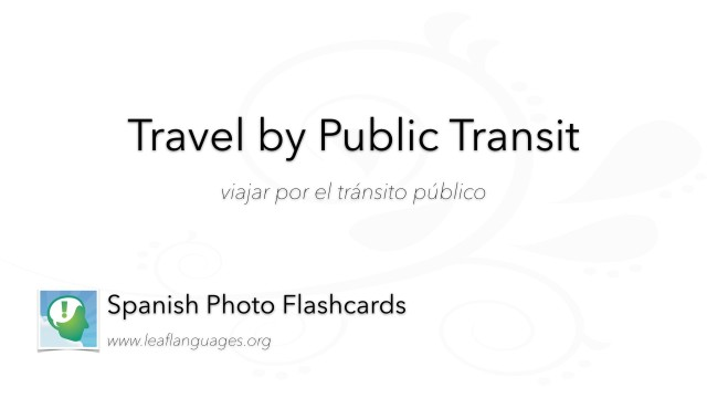 Spanish Photo Flashcards: Travel by Public Transit