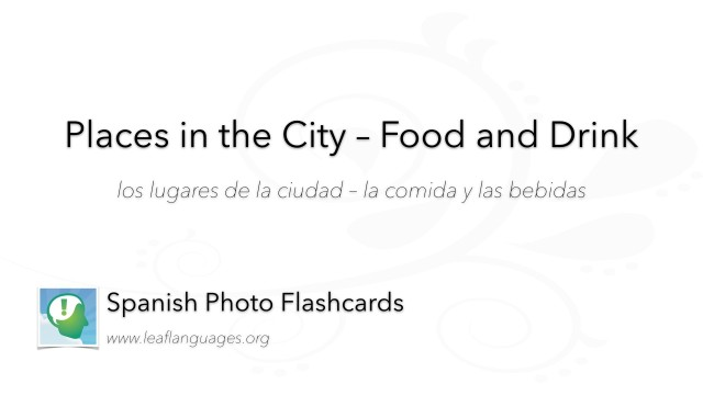 Spanish Photo Flashcards: Places in the City - Food and Drink