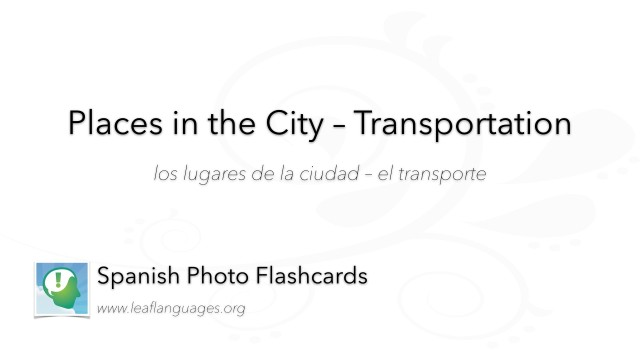 Spanish Photo Flashcards: Places in the City - Transportation and Travel