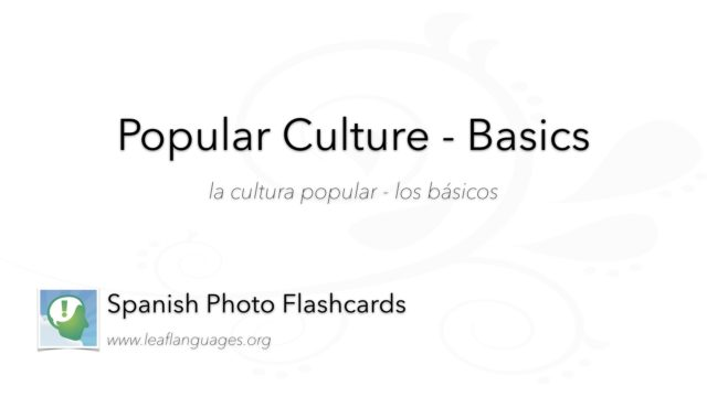 Spanish Photo Flashcards: Popular Culture - Basics