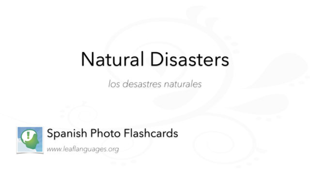 Spanish Photo Flashcards: Natural Disasters