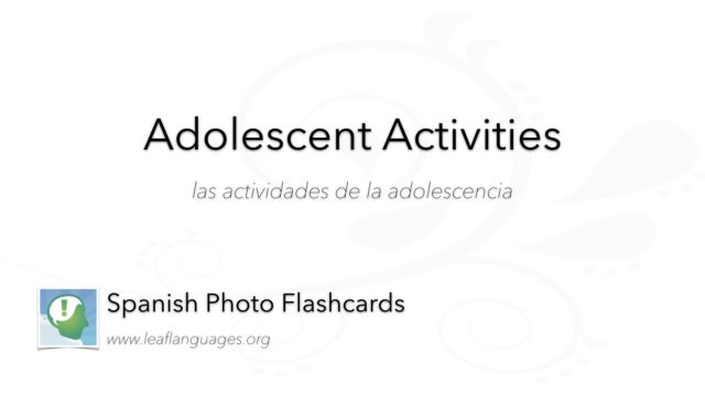 Spanish Photo Flashcards: Adolescent Activities
