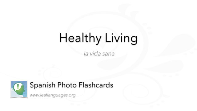 Spanish Photo Flashcards: Healthy Living