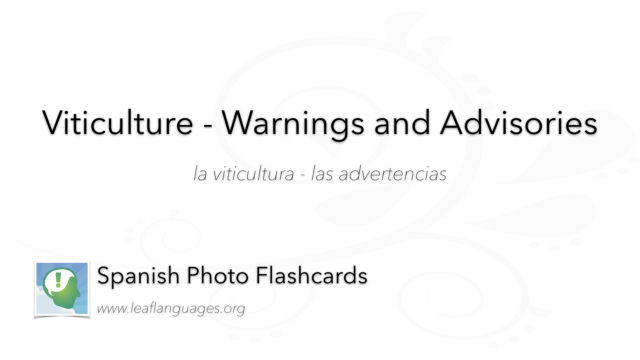 Spanish Photo Flashcards: Viticulture - Warnings and Advisories